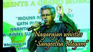 "Nagarajan whistles ""Sangeetha Megam"""