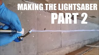 Making The Lightsaber: Part 2