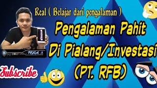 PENGALAMAN PAHIT BEKERJA dibidang #INVESTASI [PT. RFB]