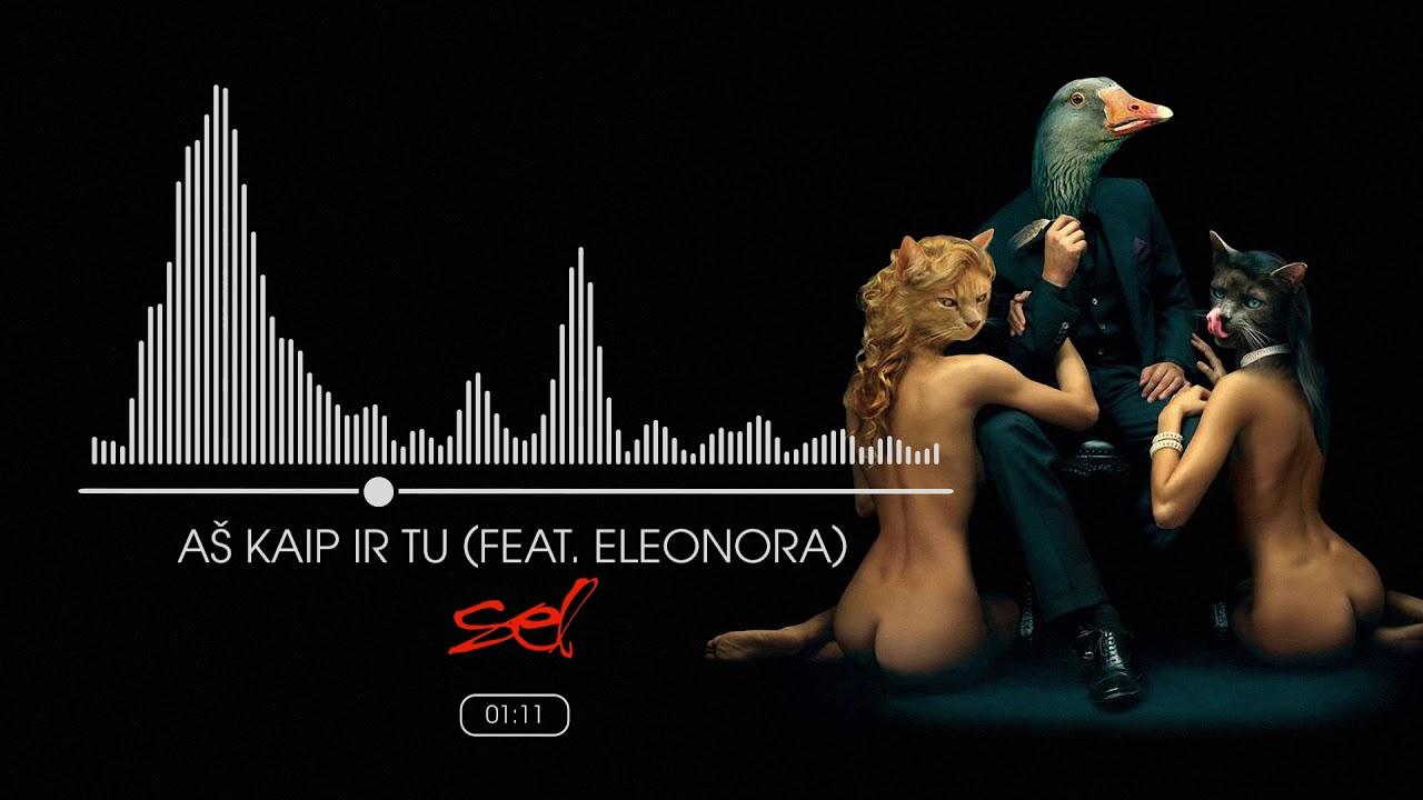 SEL - Aš Kaip ir Tu (Feat. Eleonora) (Official Audio)