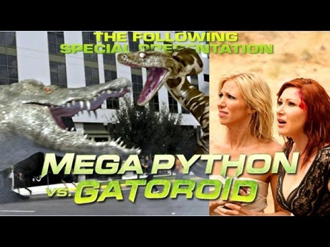 Mega Python vs. Gatoroid (2011) Review - The Following Special Presentation