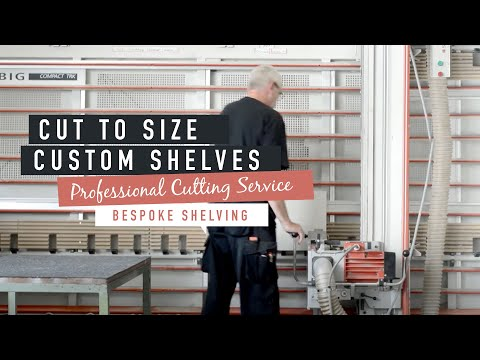 The making of cut to size shelves