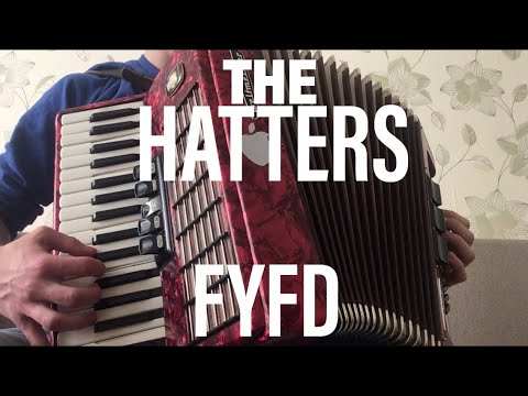 The Hatters - FYFD ( Accordion cover) | Шляпники - Forever Young Forever Drunk (Кавер на аккордеоне)