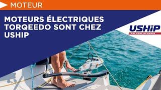 Moteurs électriques Torqeedo sont chez USHIP