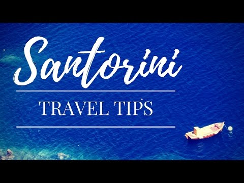 TRAVEL TIPS: Santorini, Greece