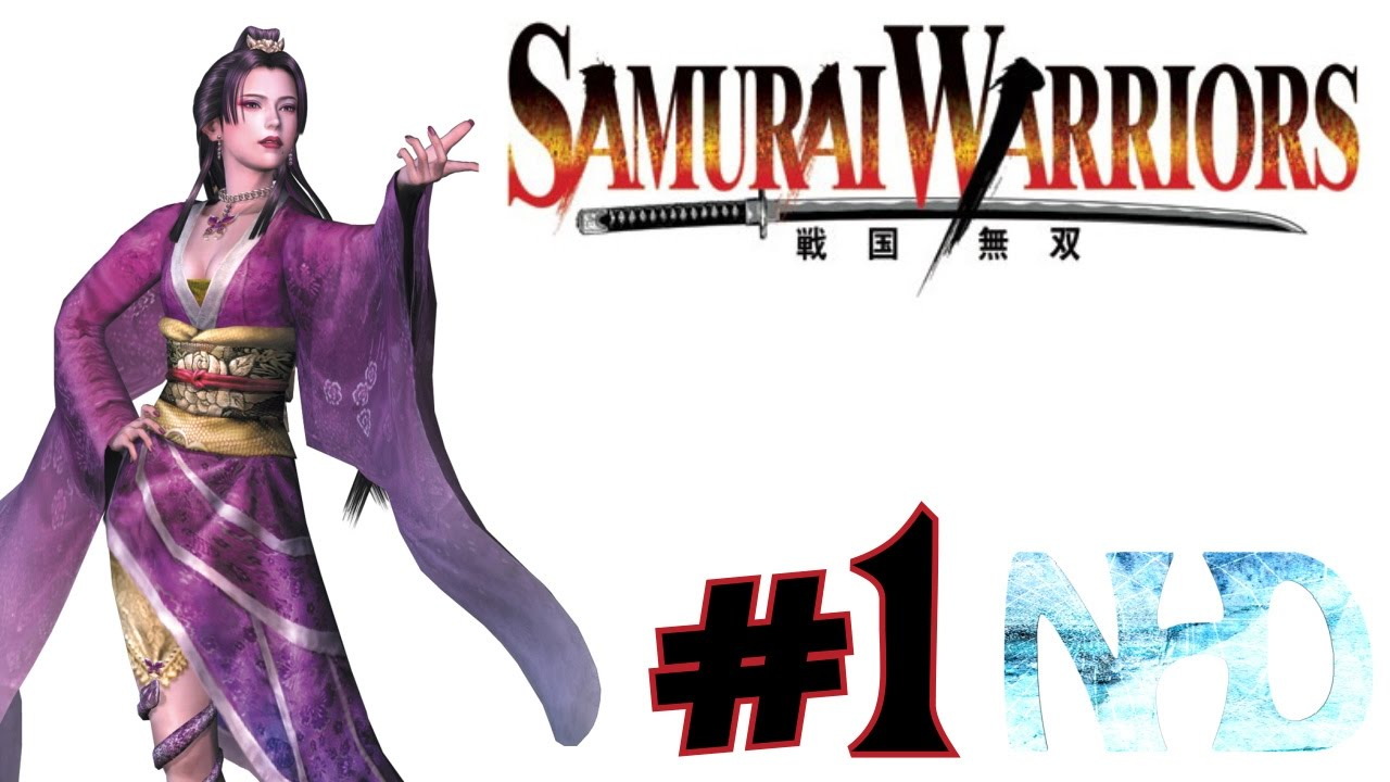 Let's Play Samurai Warriors: Nouhime (pt1) The Battle Of