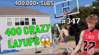 Making 400 Crazy Layups for 400,000 Subscribers!