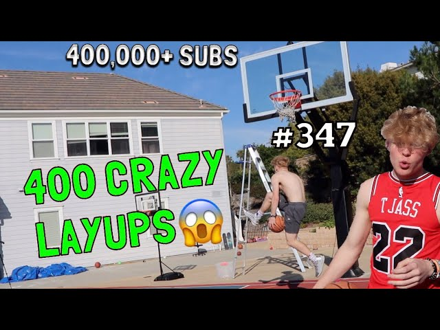 making-400-crazy-layups-for-400-000-subscribers