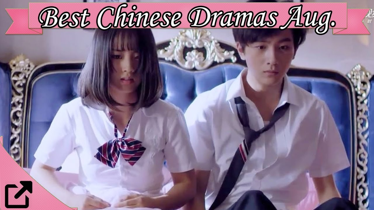 Best Chinese Dramas August 2017