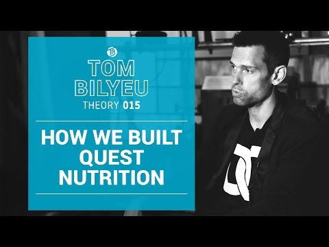 How We Built Quest Nutrition into a Billion Dollar Business | Hustle Con | Tom Bilyeu Theory 015