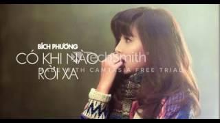 Có Khi Nào Rời Xa Remix - Bích Phương ( Official Full MV )