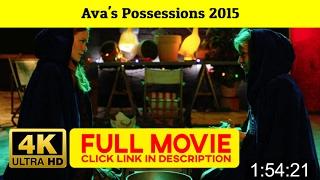 Ava's Possessions 2015 FuII'-Movi'estream