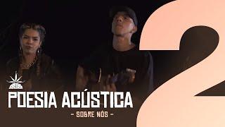 Poesia Acústica #2 - Sobre Nós - Delacruz I Maria I Ducon I Luiz Lins I Diomedes I Bk' I Kayuá thumbnail