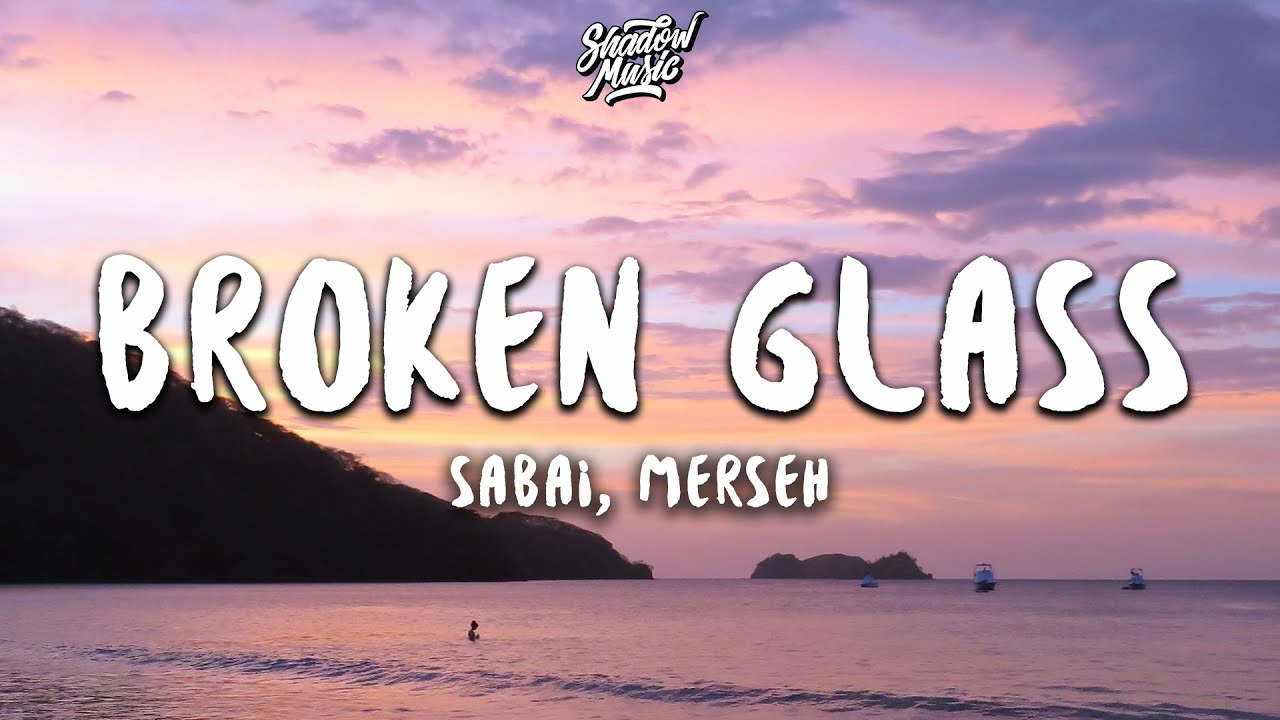 Sabai - Broken Glass (Lyrics) ft. Merseh