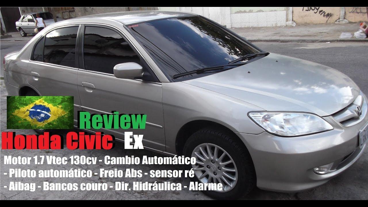 REVIEW HONDA CIVIC EX 2005 MOTOR 1.7 130cv   AUTOMÁTICO [2018] (PT BR)    YouTube