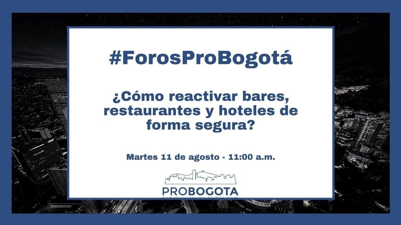 #ForosProbogota ¿Como reactivar bares, restaurantes y hoteles de forma segura?