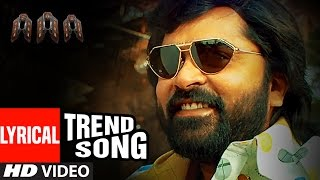 Trend Song AAA Tamil Lyrics Video | STR, Shriya Saran, Tamannaah | Yuvan Shankar Raja, Adhik Ravichandran