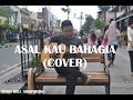 Asal Kau Bahagia Armada Cover by Todo Bill Sihombing
