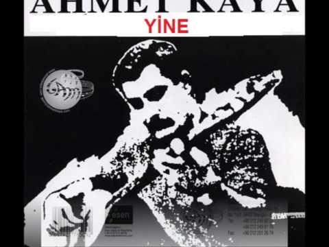 Yine ( Ahmet Kaya )