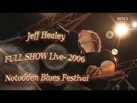 *JEFF HEALEY* FULL SHOW - HD - Dollby Digital 5.1 * Live- Notodden Blues Festival  2006*