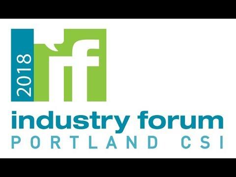 2018 Portland CSI Industry Forum - Keynote Address