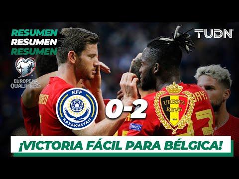 Resumen y Goles | Kazajistán 0 - 2 Bélgica | UEFA European Qualifiers | TUDN
