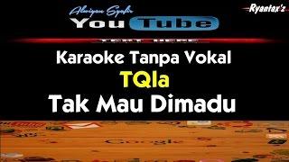 Karaoke TQLA - Tak Mau Dimadu