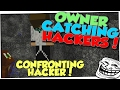 TRAPPING AND CONFRONTING A HACKER! - Owner Catching Hackers (Ep 24)