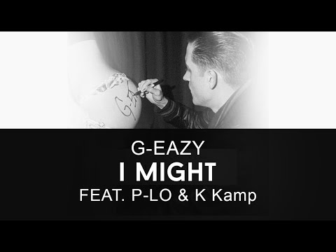 G-Eazy - 'I Might' ft. P-Lo & K Camp (prod by Cal-A)