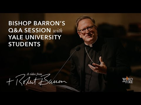 Bishop Barron's Q&A Session with Yale University Students