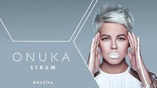 04. ONUKA - STRUM