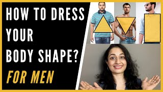 How should MEN DRESS for their BODY SHAPE?