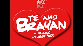 Joaco Landia feat. Gon Prado - Te Amo Brayan (Whatsapp Remix Version)