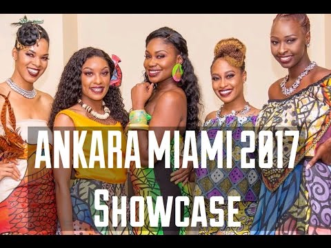 Ankara Miami 2017 Showcase | Celebrating African Culture