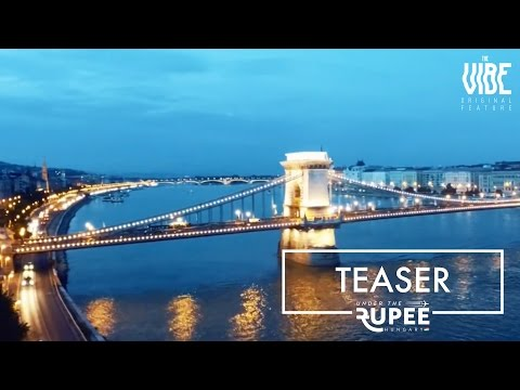 Under The Rupee - Hungary | Teaser | TheVibe Originals