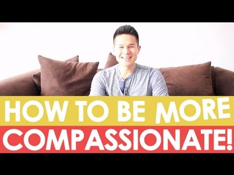 How To Be More Compassionate!