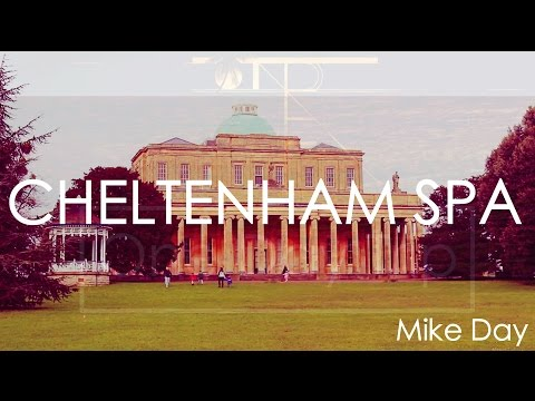 Cheltenham Spa | One Day Trip | Mike Day