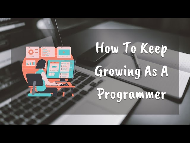 How To Keep Growing As A Beginner Programmer - My Advice - (Hindi)