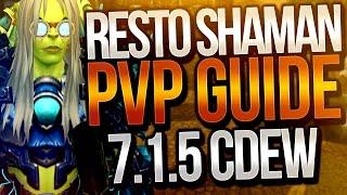 Resto Shaman PVP Guide 7.1.5 Cdew In-depth Legion Restoration Tutorial
