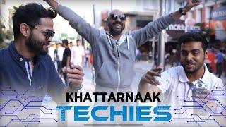 Khattarnaak TECHIES | Bengaluru Ft. Sahil Khattar