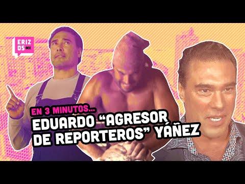¿Es Eduardo Yañéz un golpeador de reporteros? | En 3 minutos... | Erizos