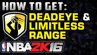 NBA2K16 - Deadeye & Limitless Range Badges