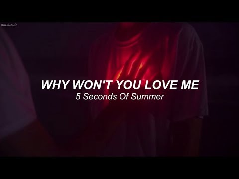 5 Seconds Of Summer // Why Won't You Love Me ; Lyrics - Español ☆彡