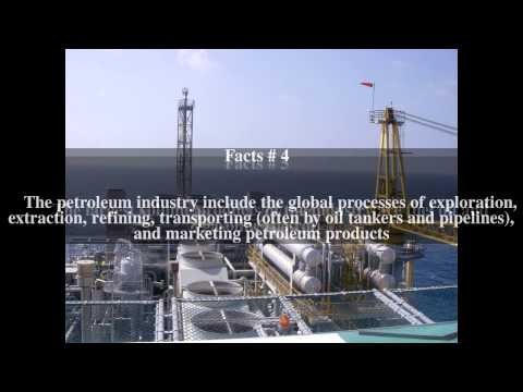 Petroleum industry Top # 10 Facts