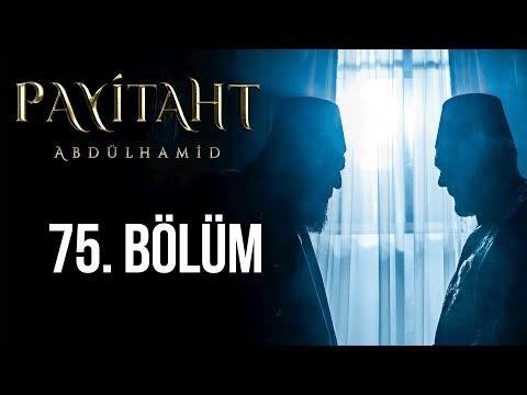 Payitaht Abdülhamid 75. Bölüm (HD)