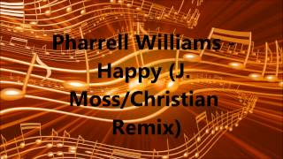 J. Moss - Happy (Christian Remix)