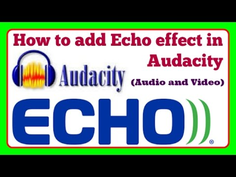 How to add echo effect in audacity