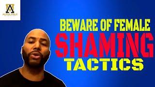 Beware Of Female Shaming Tactics