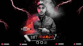 SET MIXADO 002 DJ RUAN DA VK ####### BAILE DA VK #######