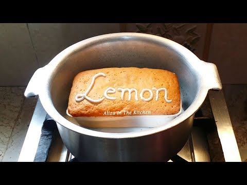 Lemon Cake - Easy Cake Recipe - Cake Recipe Without Oven - Aliza In The Kitchen